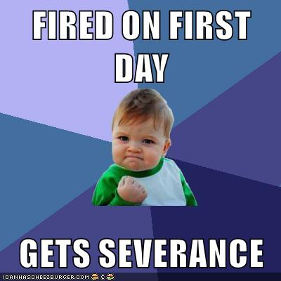 5 People Who Got Fired Their First Day Of Work