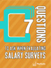 Seven Questions to Ask When Evaluating Salary Surveys