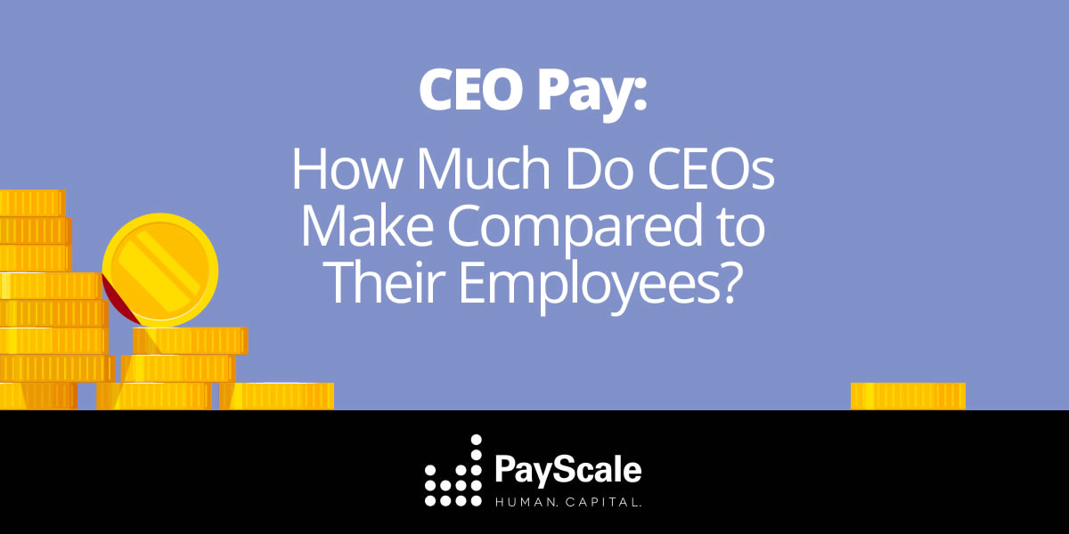 CEO Pay Ratios - Full List | PayScale